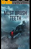 Must Brush Teeth