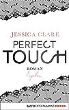 Perfect Touch - Ergeben: Roman (Billionaires and Bridesmaids 3)