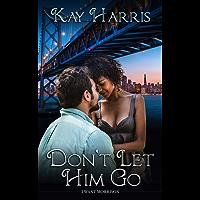 Don't Let Him Go (I Want Morrison Book 1)