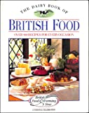 The Dairy Book of British Food: Over 400 Recipes for Every Occasion