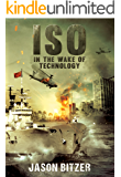 ISO: In The Wake Of Technology