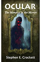 Ocular: Monster in the Mirror Kindle Edition