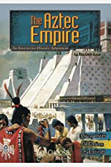 The Aztec Empire (You Choose: Historical Eras) Kindle Edition