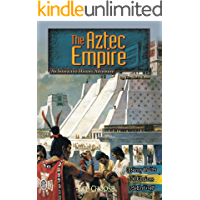 The Aztec Empire (You Choose: Historical Eras)