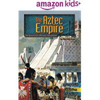 The Aztec Empire: An Interactive History Adventure (You Choose: Historical Eras)