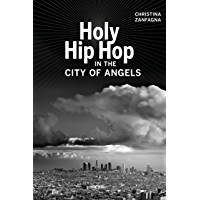 Holy Hip Hop in the City of Angels (Music of the African Diaspora Book 19) (English Edition)