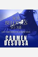 She Belongs to Me: A Southern Romantic-Suspense Novel Audible Audiobook