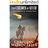 The Children of Never: A War Priests of Andrak Saga (The War Priests of Andrak Saga Book 1)