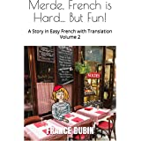 Merde, French is Hard... But Fun!: A Story in Easy French with English Translation (My Adventure en français t. 2) (French Ed