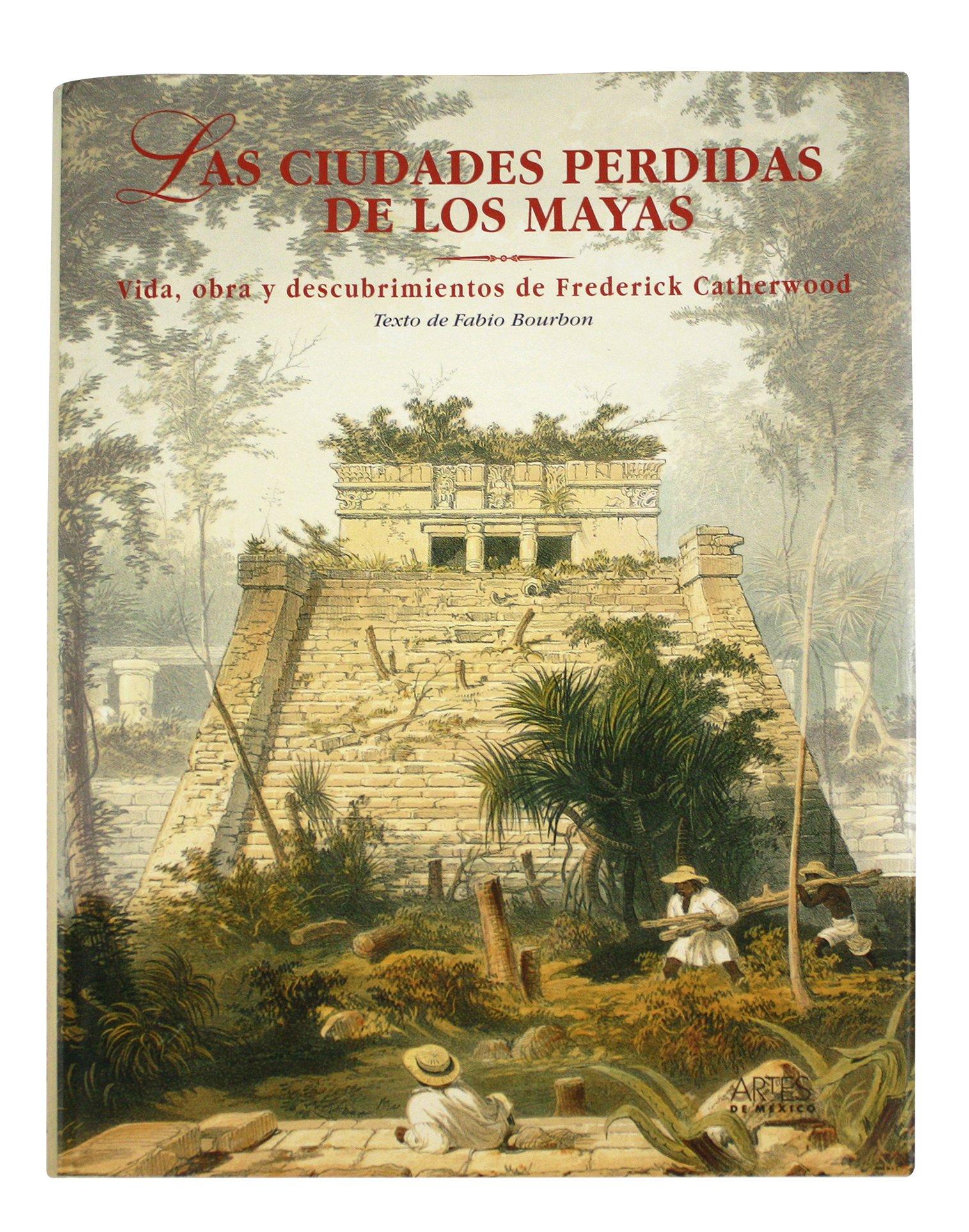 Las ciudades perdidas de los Mayas / The Lost Cities of the Mayas (Spanish Edition): Fabio Bourdon: 9789686533873: Amazon.com: Books