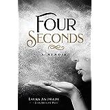 Four Seconds: A Memoir