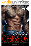 Fueled Obsession 2: A Bad Boy Sports Romance