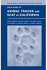 Field Guide to Animal Tracks and Scat of California (California Natural History Guides Book 104) Kindle Edition