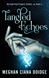 Tangled Echoes (Reconstructionist Book 2) (English Edition)