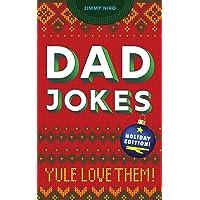 Dad Jokes: Holiday Edition: Yule Love Them