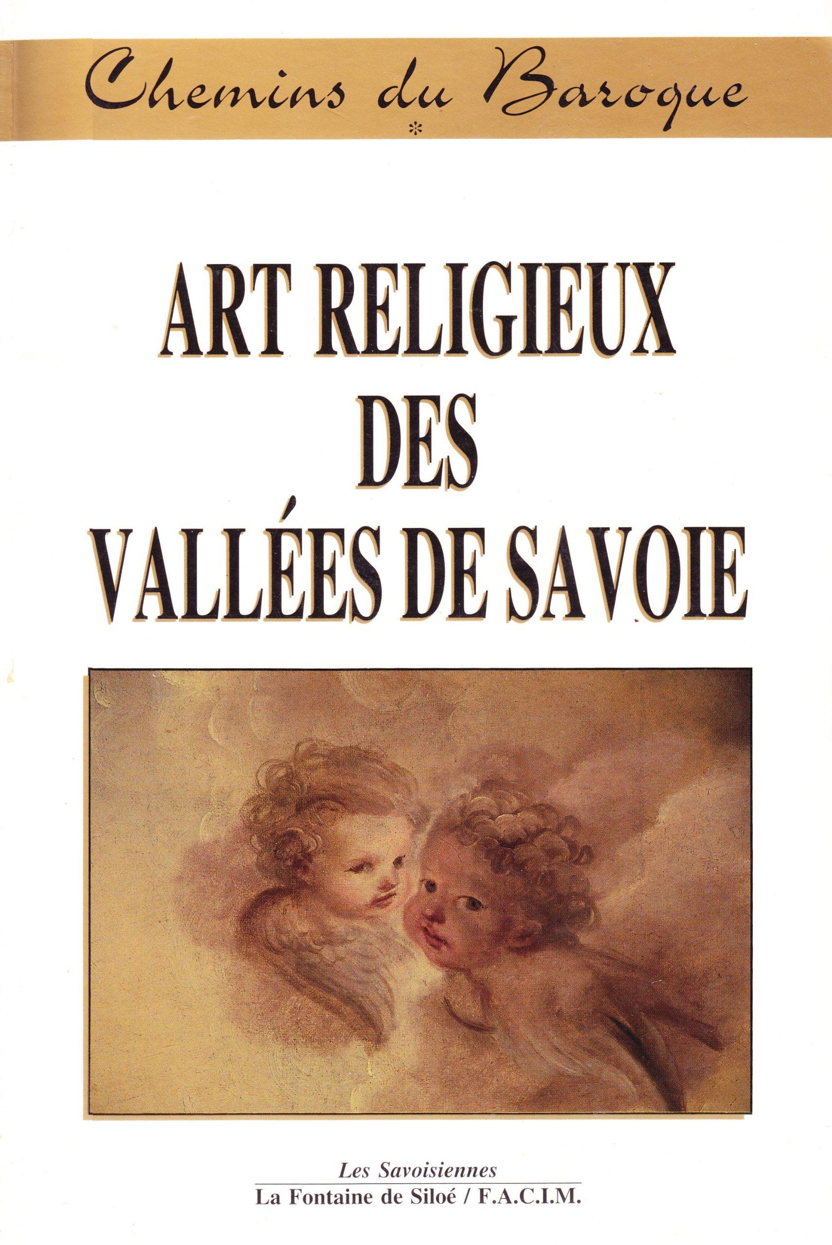 Chemins du Baroque : Art religieux des vallées de Savoie Broché – juin 1994 Denis Cerclet 2908697777
