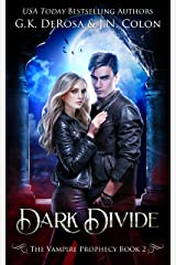 Dark Divide: The Vampire Prophecy Book 2 Kindle Edition