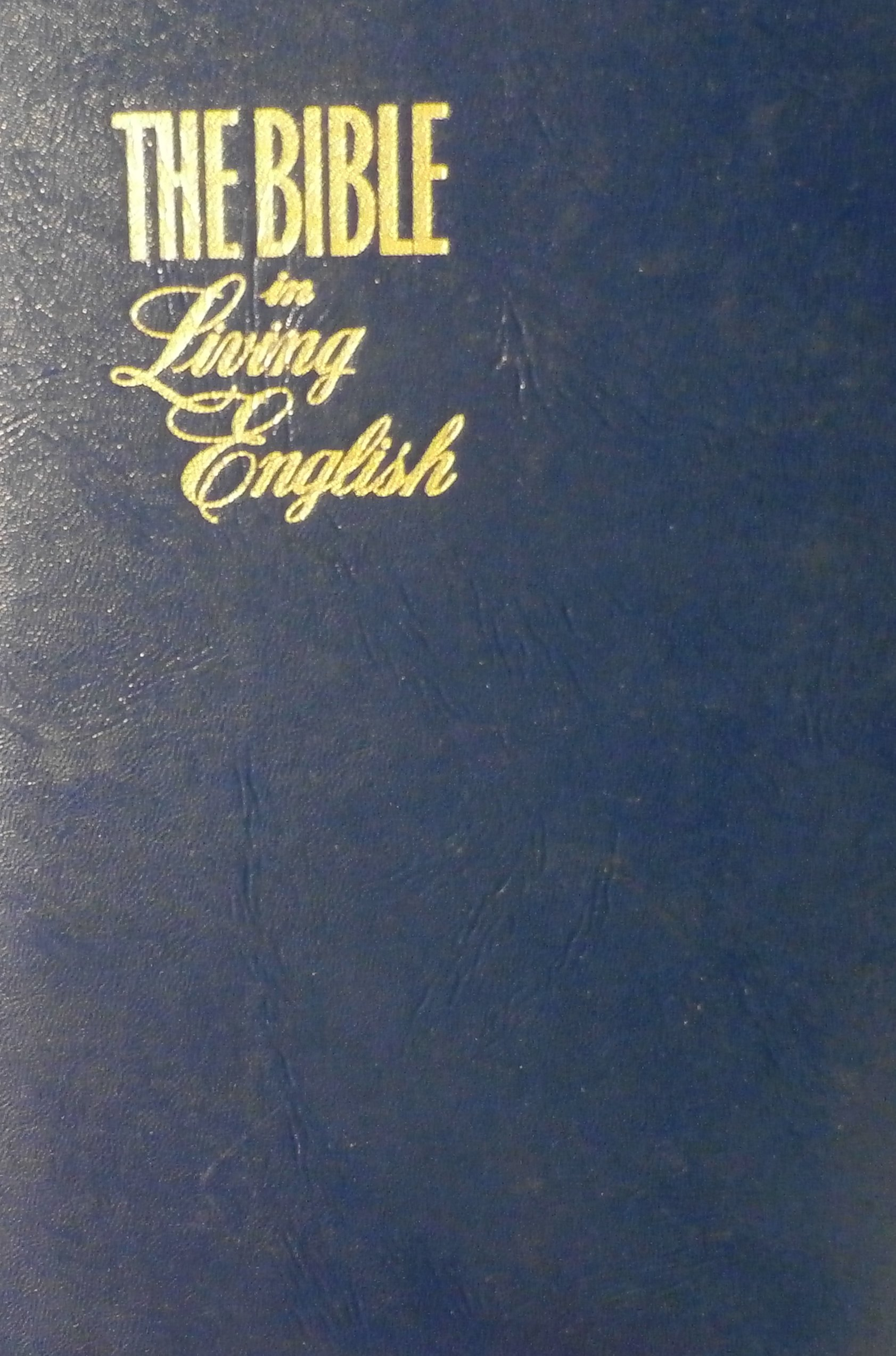 The Bible in Living English Hardcover – 1972