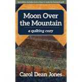 Moon Over the Mountain: A Quilting Cozy