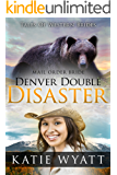 Mail Order Bride: Denver Double Disaster: Inspirational Pioneer Romance (Historical Tales Of Western Brides Book 5)