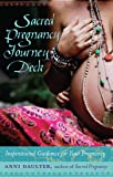 Sacred Pregnancy Deck: An Inspirational Deck to Help Guide Your Pregnancy Journey
