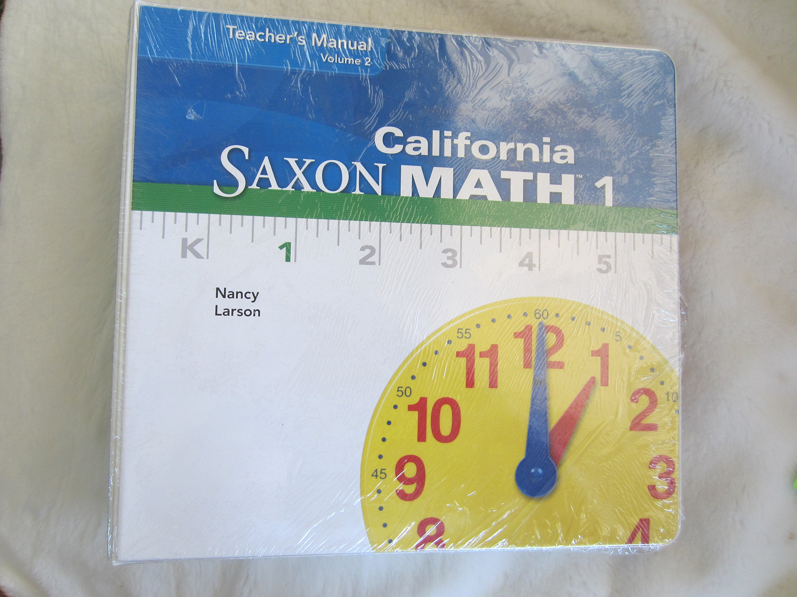California Saxon Math ! Teacher's Manual Volume 2: Nancy Larson