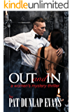 """Out and In: """"A thriller -- murder, opera, football, romance, island intrique."""" -- The Harriet Reviews"""