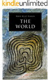 The World: A Hero's Journey of Mythology and Magic on the Initiatory Path of the Tarot in the Psychiatric Ward