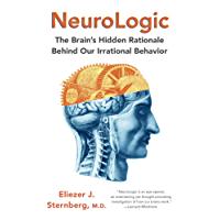 NeuroLogic: The Brain's Hidden Rationale Behind Our Irrational Behavior (English Edition)