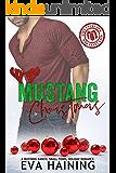 Mustang Christmas: A Mustang Ranch, Small Town, Holiday Romance