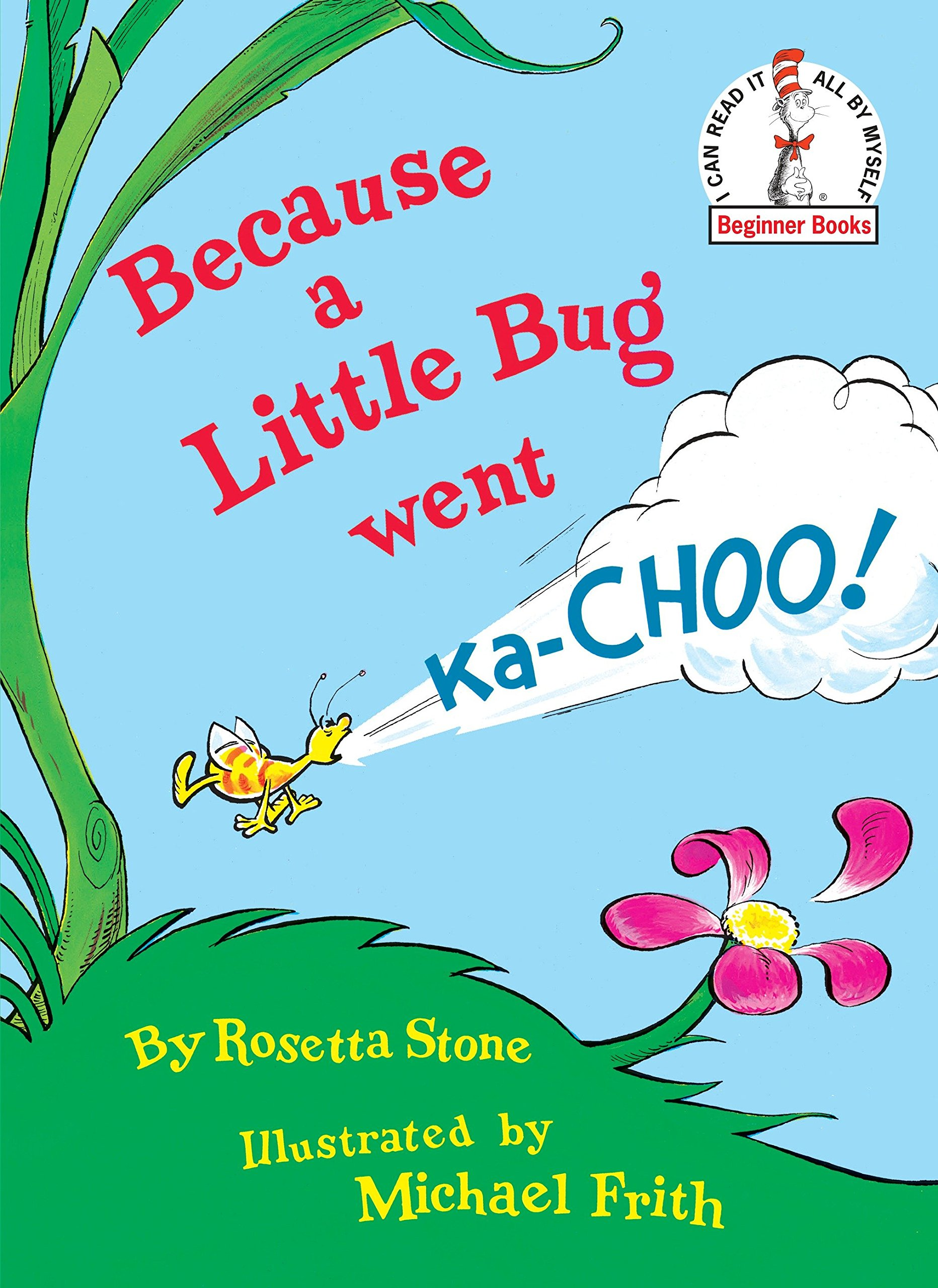 Amazon.com: Because a Little Bug Went Ka-Choo (9780394831305 ...