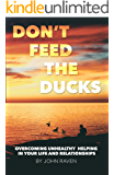 Don't Feed the Ducks!: Overcoming Unhealthy Helping in Your Life and Relationships