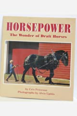 Horsepower: The Wonder of Draft Horses Paperback