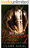 His Lawyer Purely Angel: A Billionaire and Virgin Romance