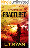 Affliction Z: Fractured (Part 1) (Post-Apocalyptic Survival Thriller)
