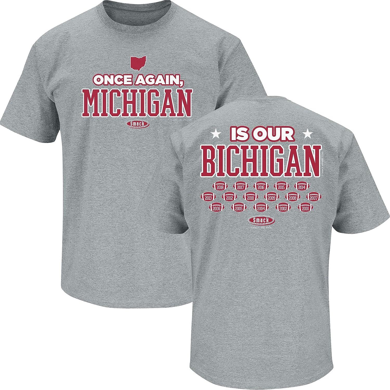 Smack Apparel Ohio State - Abanicos de fútbol Camiseta Once Again, Michigan is Our Bichigan 2019