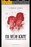 Eu vejo Kate: O despertar de um serial killer