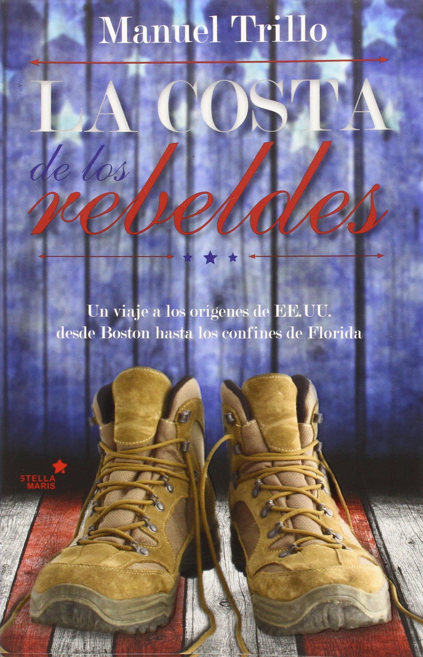La Costa De Los Rebeldes (Historia): Amazon.es: Manuel Trillo Lodeiro: Libros