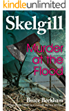 Murder at the Flood: a compelling British crime mystery (Detective Inspector Skelgill Investigates Book 9)