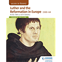 Access to History: Luther and the Reformation in Europe 1500-64 Fourth Edition (English Edition)