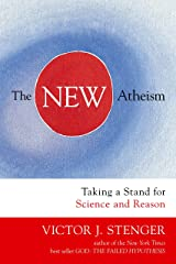 The New Atheism: Taking a Stand for Science and Reason Paperback
