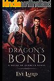 Dragon's Bond: A Paranormal & Urban Fantasy Romance (House of Quercus Book 2) (English Edition)