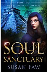Soul Sanctuary: Book Two Of The Spirit Shield Saga