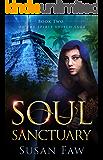 Soul Sanctuary: Book Two Of The Spirit Shield Saga