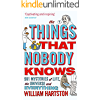 The Things that Nobody Knows: 501 Mysteries of Life, the Universe and Everything