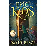 Epic Kids (a fantasy adventure for kids ages 9-12)