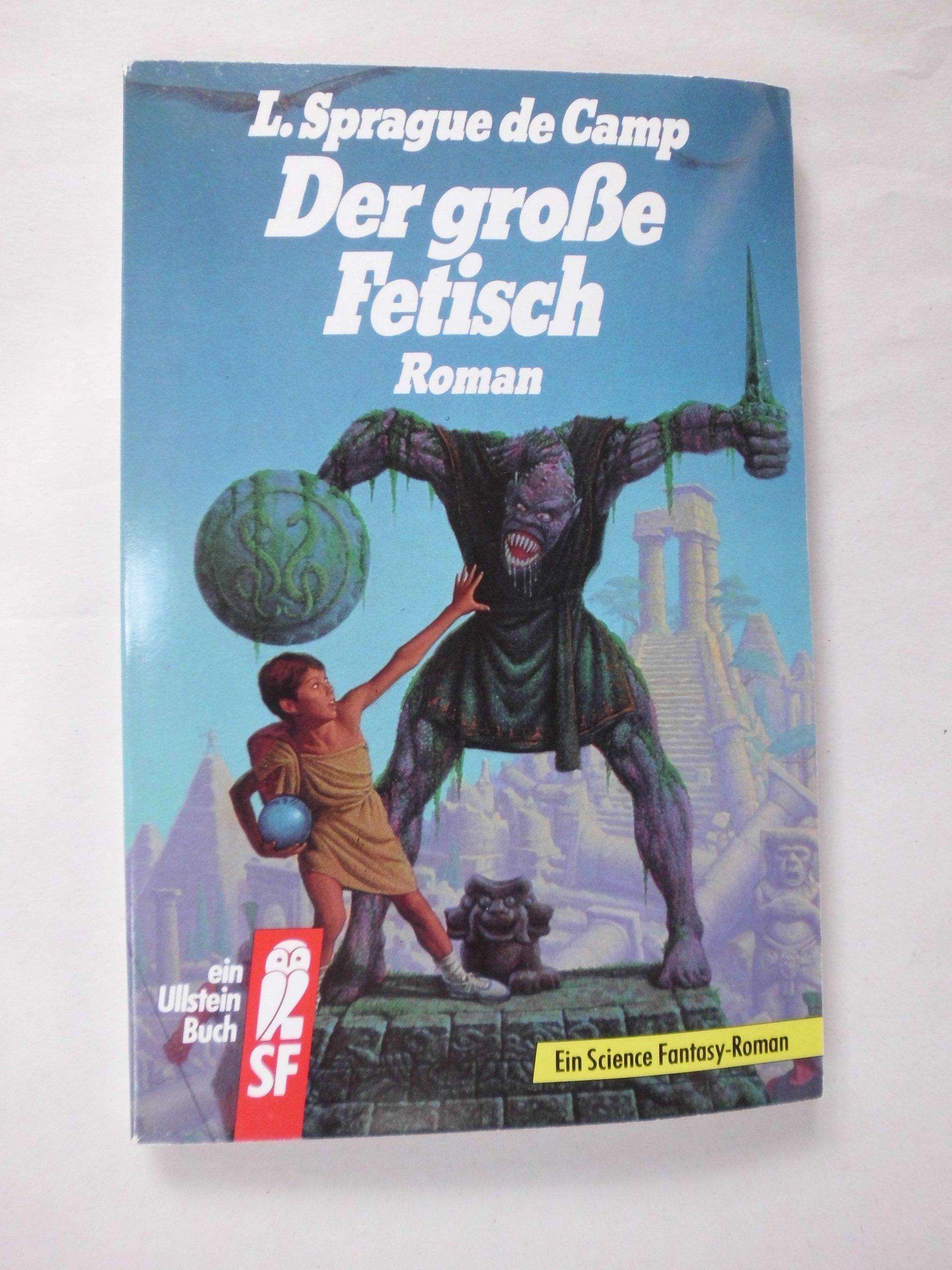 Der große Fetisch. Roman. (Science Fiction).