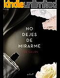 No dejes de mirarme (Volumen independiente) (Spanish Edition)