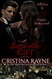 An Impossible Gift: A Novella (Tales from the Vampire Underground Story #2)