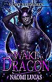 To Wake a Dragon: A Venys Needs Men Book (Tropical Dragons 3)